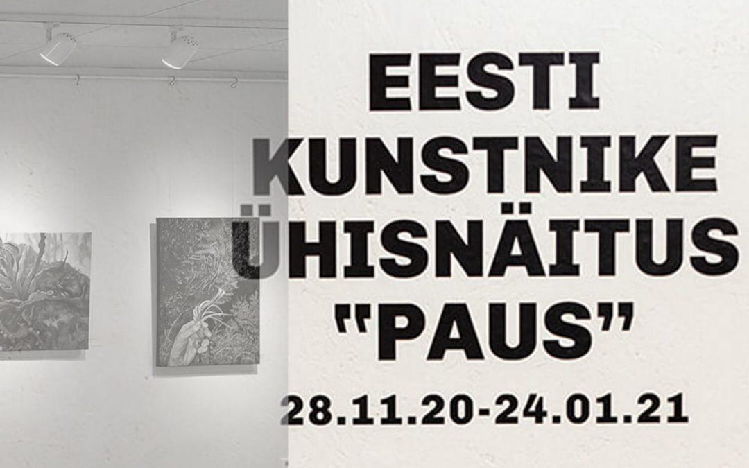 "Näitus ""PAUS"" – Exhibition PAUSE"